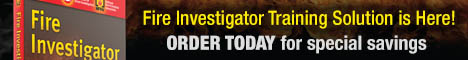 New Fire Investigator Training Solution is Here! ORDER TODAY for special savings