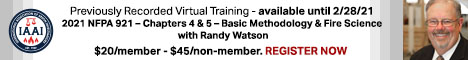 Previously Recorded Virtual Training - 2021 NFPA 921 - Chapter 4 & 5 - Basic Methodology & Fire Science with Randy Watson