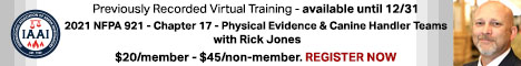 Previously Recorded Virtual Training - 2021 NFPA 921 - Chapter 17 - Physical Evidence & Canine Handler Teams with Rick Jones